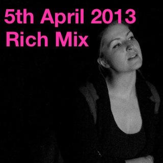 5th April 2013 | Rich Mix
