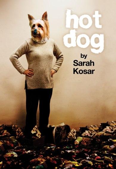 Hot Dog by Sarah Kosar